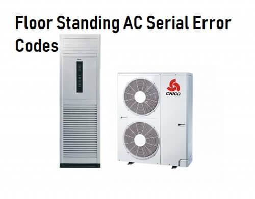 Chigo Floor Standing AC Serial Error Codes