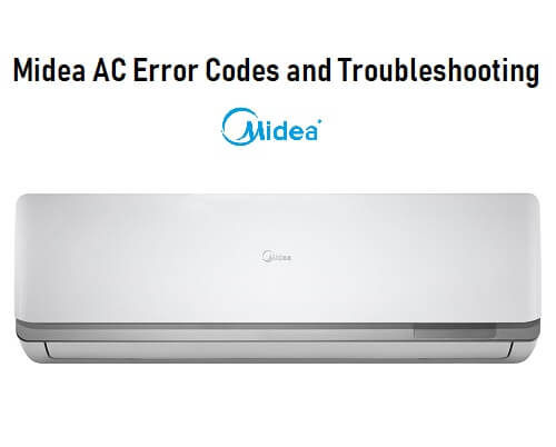 Midea AC Error Codes and Troubleshooting