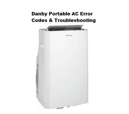 Danby Portable AC Error Codes and Troubleshooting | ACErrorCode com