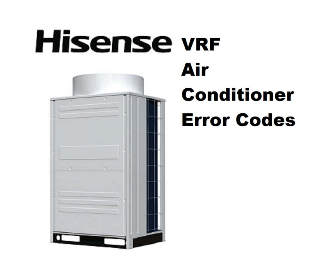 Hisense VRF Air Conditioner Error Codes | ACErrorCode com